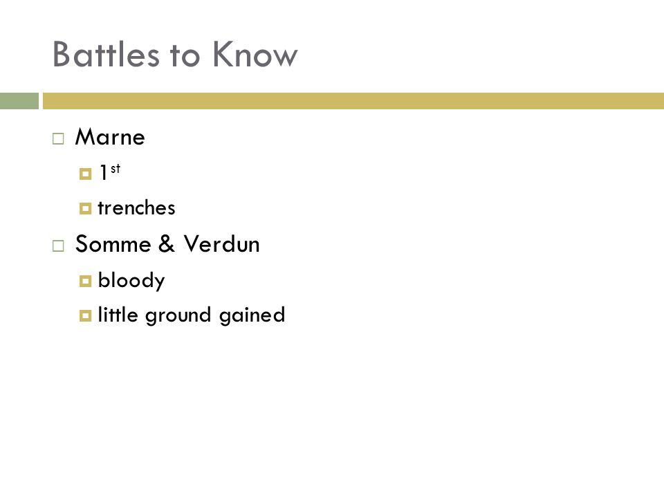 Battles to Know Marne 1 st trenches Somme & Verdun bloody little ground gained