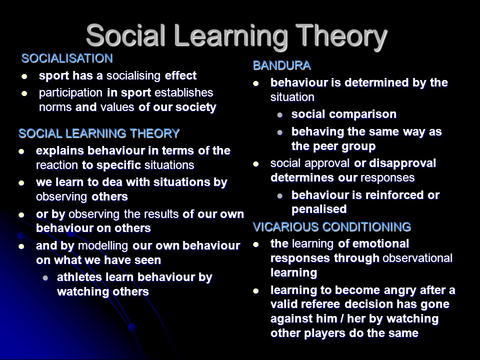 Social Learning Theory SOCIAL LEARNING THEORY explains behaviour in terms of the reaction to specific situations explains behaviour in terms of the re