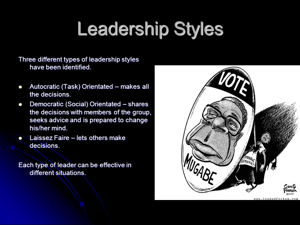 Leadership Styles Three different types of leadership styles have been identified. Autocratic (Task) Orientated – makes all the decisions. Democratic