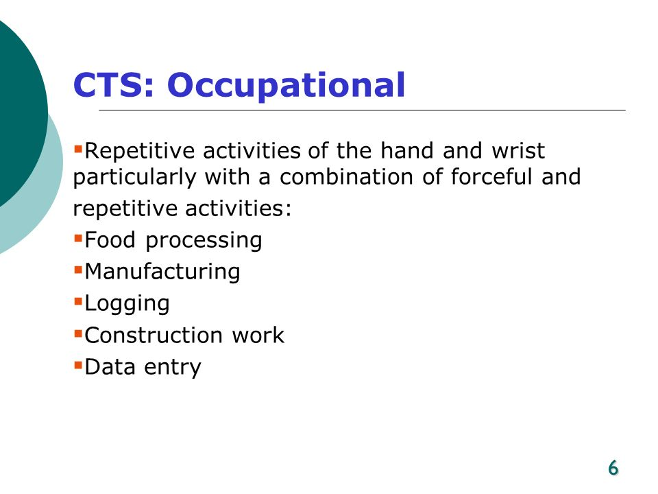 6 CTS: Occupational Repetitive activities of the hand and wrist particularly with a combination of forceful and repetitive activities: Food processing