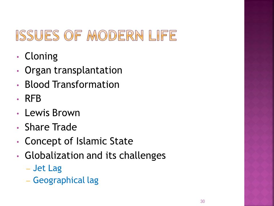 Cloning Organ transplantation Blood Transformation RFB Lewis Brown Share Trade Concept of Islamic State Globalization and its challenges – Jet Lag – G