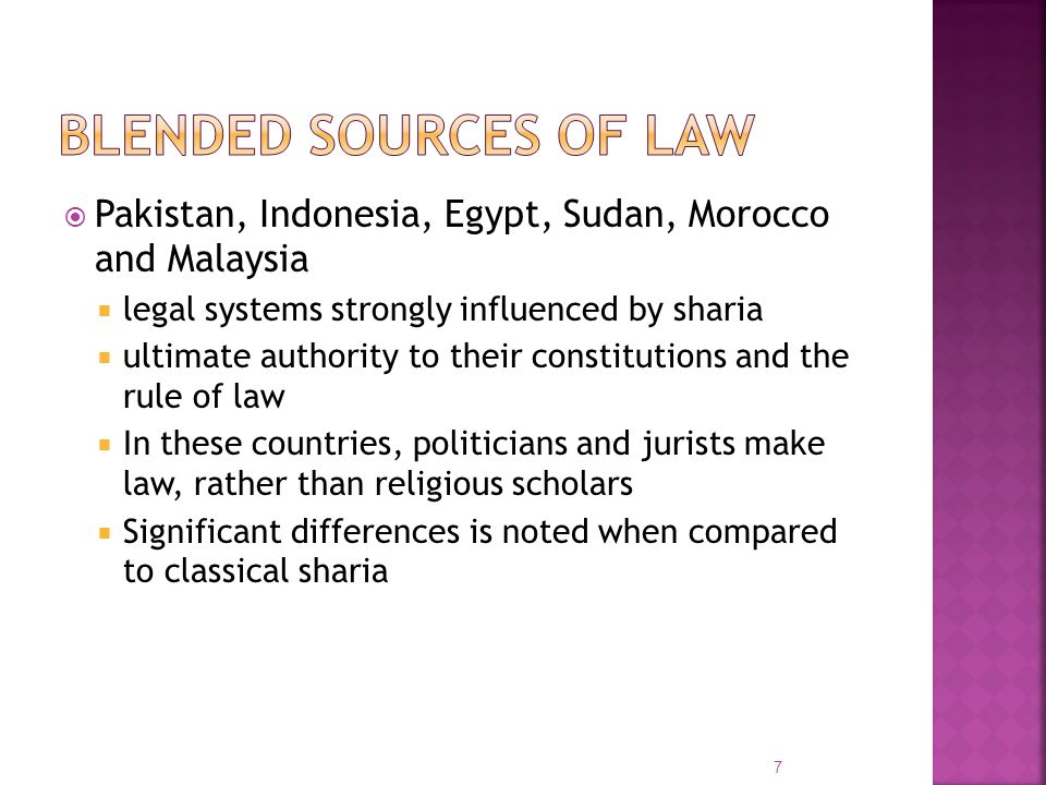 Pakistan, Indonesia, Egypt, Sudan, Morocco and Malaysia legal systems strongly influenced by sharia ultimate authority to their constitutions and the