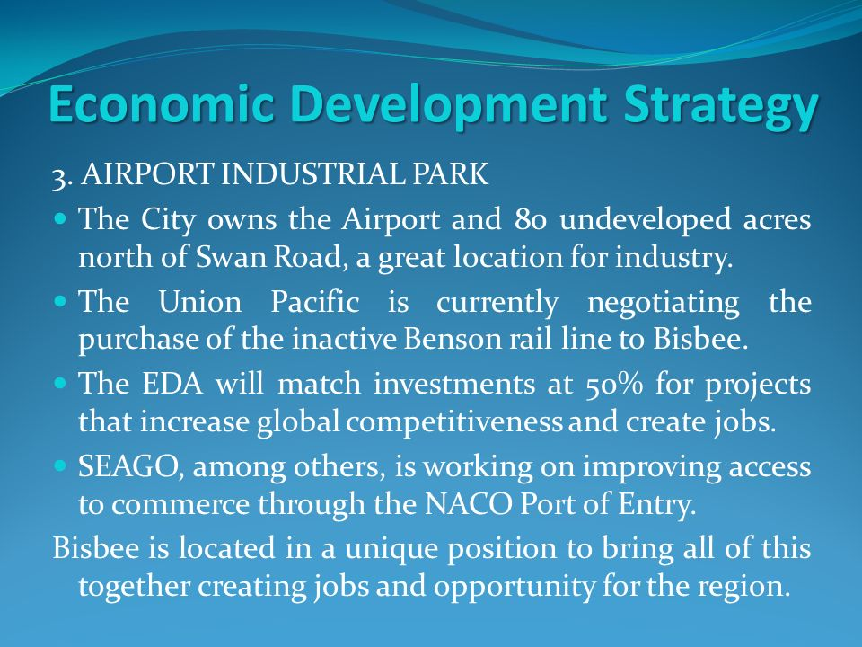 Economic Development Strategy 3. AIRPORT INDUSTRIAL PARK The City owns the Airport and 80 undeveloped acres north of Swan Road, a great location for i