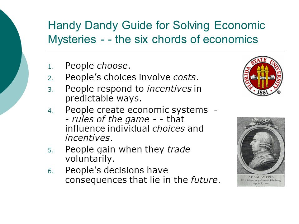 Handy Dandy Guide for Solving Economic Mysteries - - the six chords of economics 1.