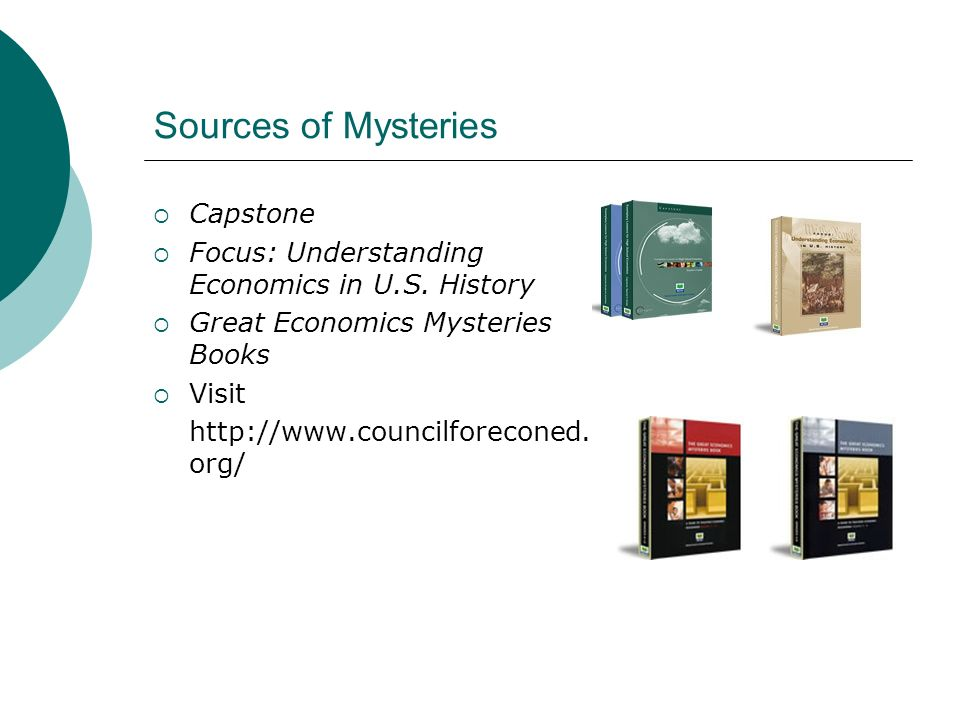 Sources of Mysteries Capstone Focus: Understanding Economics in U.S.