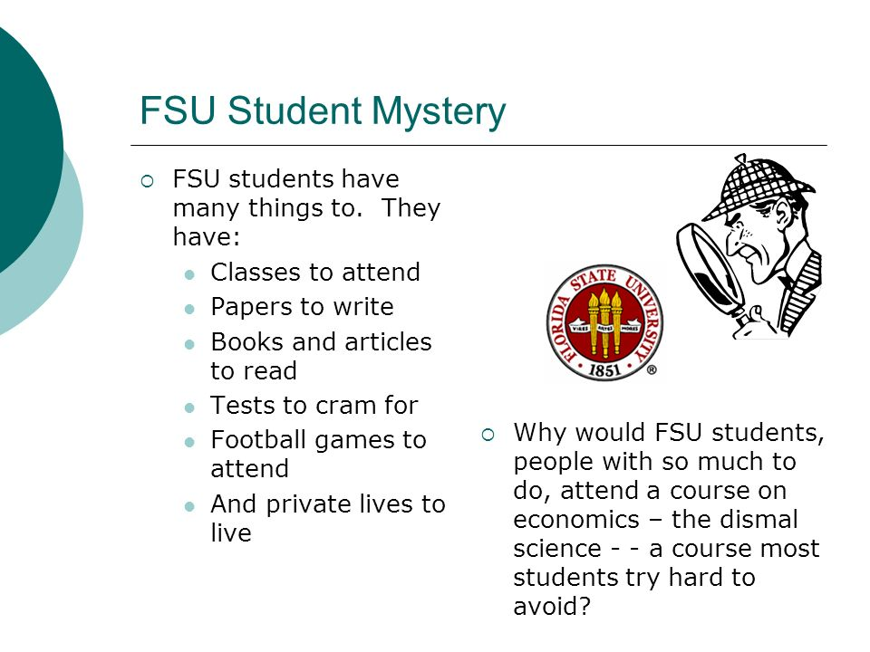 FSU Student Mystery FSU students have many things to.