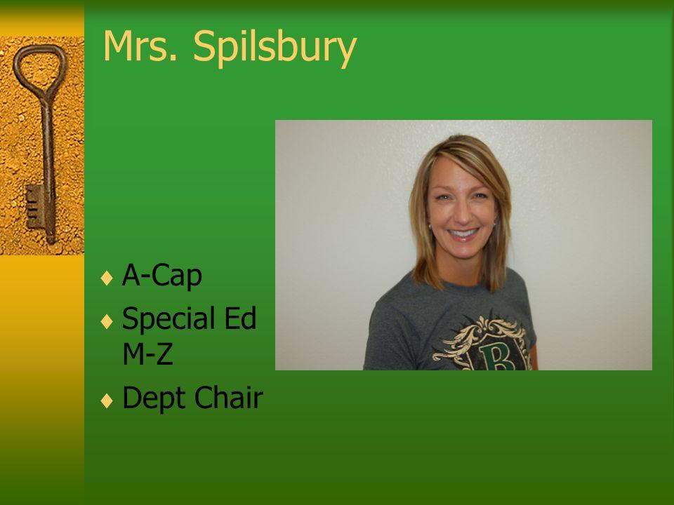 Mrs. Spilsbury A-Cap Special Ed M-Z Dept Chair