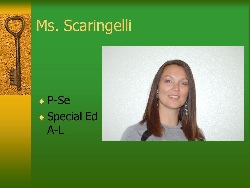 Ms. Scaringelli P-Se Special Ed A-L