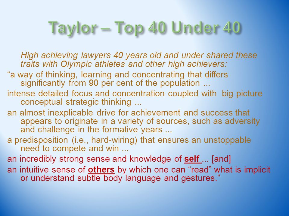 High achieving lawyers 40 years old and under shared these traits with Olympic athletes and other high achievers: a way of thinking, learning and conc