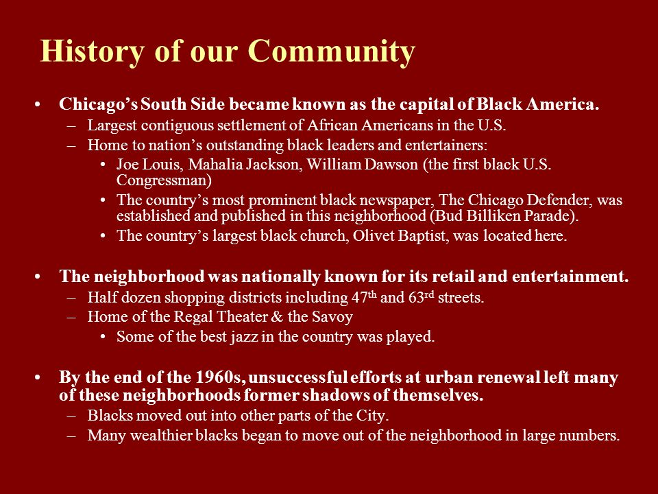 History of our Community Chicagos South Side became known as the capital of Black America.