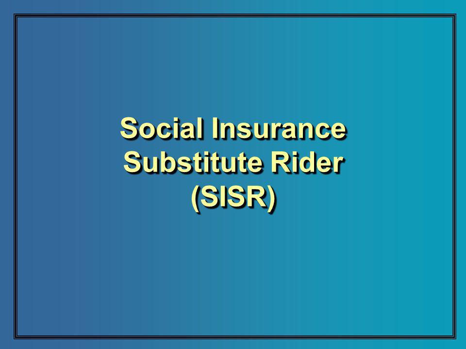 Social Insurance Substitute Rider (SISR)
