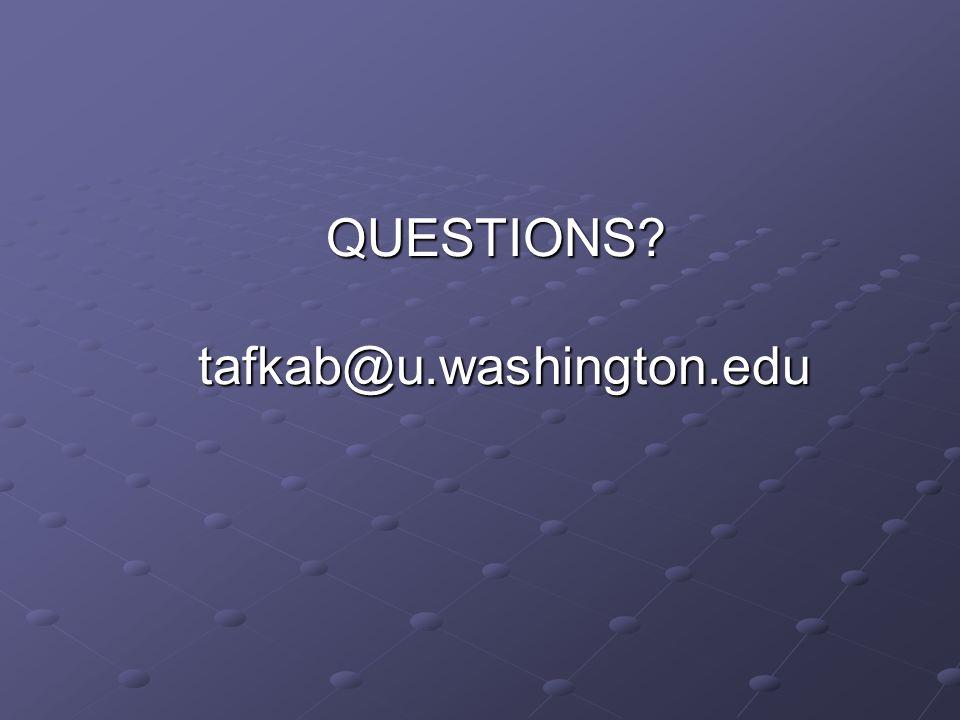 QUESTIONS? tafkab@u.washington.edu