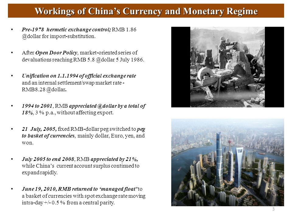 Workings of Chinas Currency and Monetary Regime Pre-1978 hermetic exchange control; RMB 1.86 @dollar for import-substitution. After Open Door Policy,