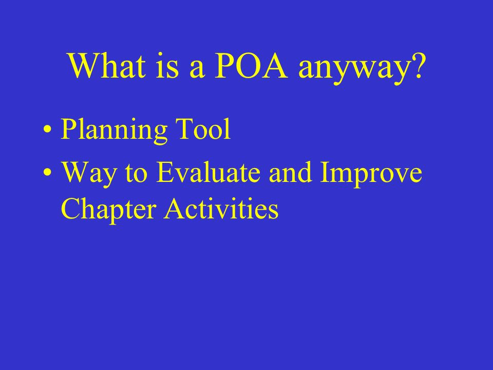 What is a POA anyway Planning Tool Way to Evaluate and Improve Chapter Activities