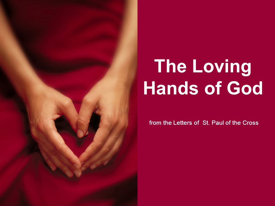 The Loving Hands of God from the Letters of St. Paul of the Cross