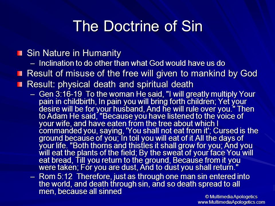 © Multimedia Apologetics www.MultimediaApologetics.com The Doctrine of Sin Sin Nature in Humanity –Inclination to do other than what God would have us