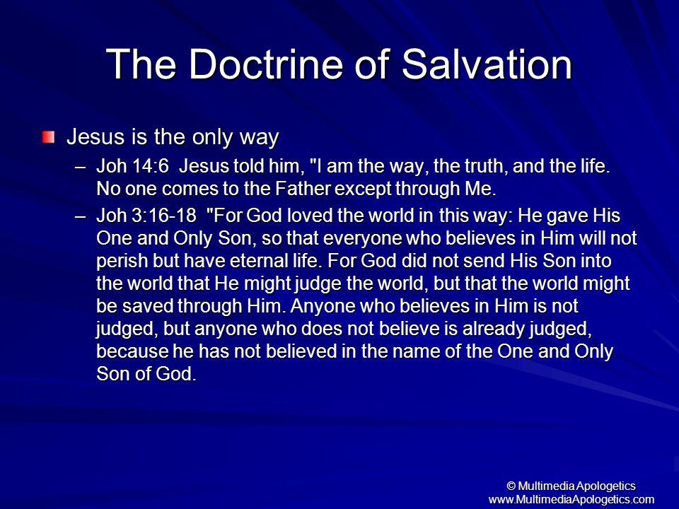© Multimedia Apologetics www.MultimediaApologetics.com Jesus is the only way –Joh 14:6 Jesus told him,