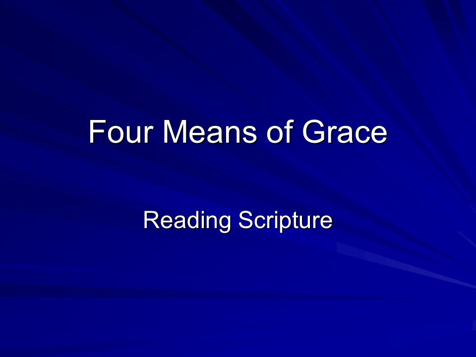 Four Means of Grace Reading Scripture