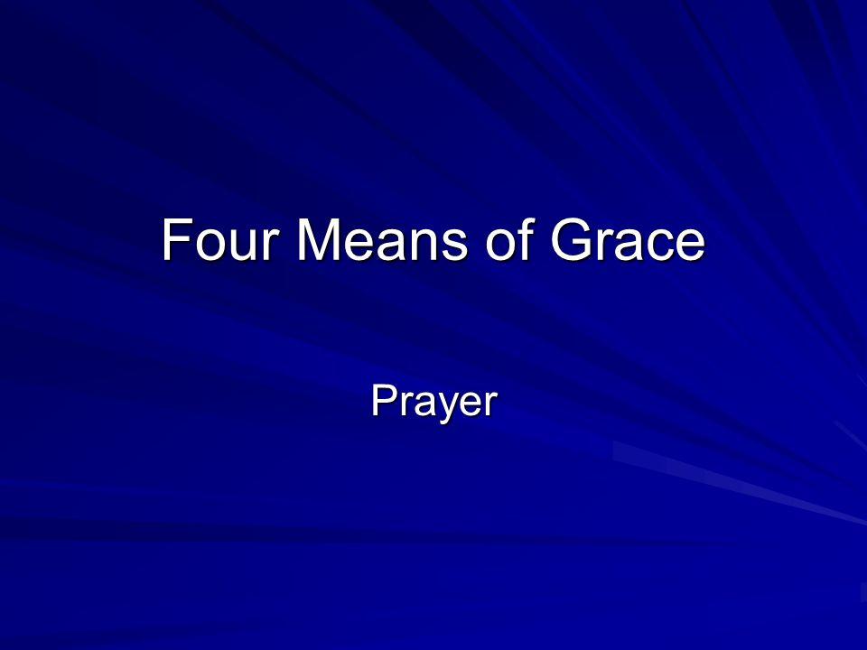 Four Means of Grace Prayer