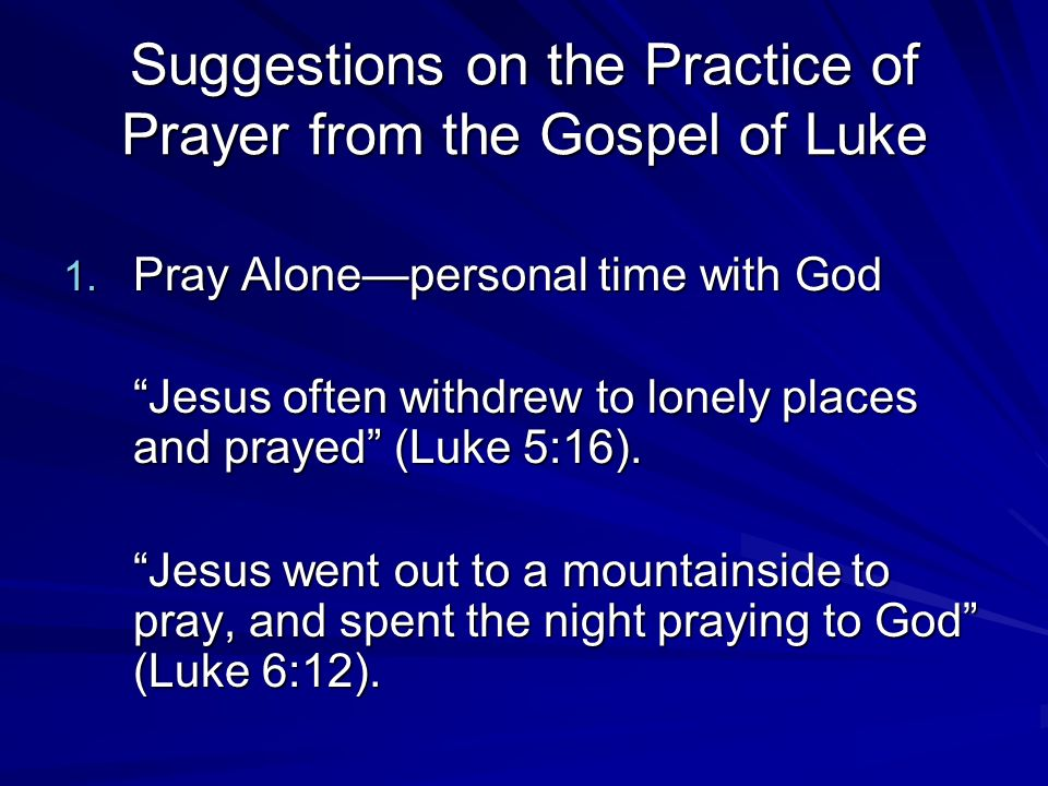 Suggestions on the Practice of Prayer from the Gospel of Luke 1.