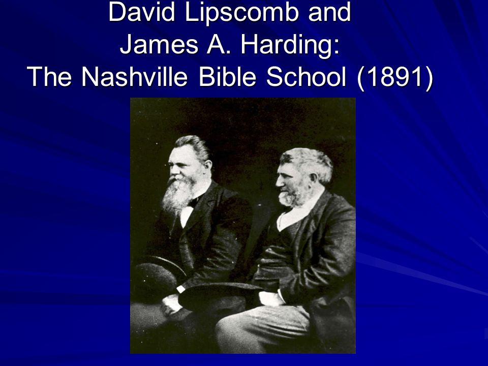 David Lipscomb and James A. Harding: The Nashville Bible School (1891)