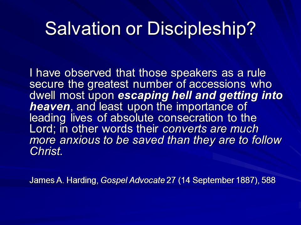 Salvation or Discipleship.
