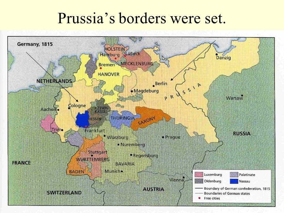 Prussias borders were set.