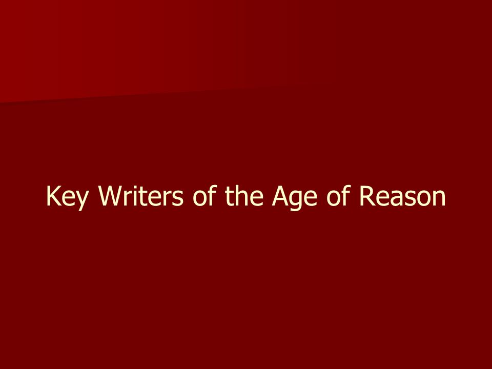 Key Writers of the Age of Reason