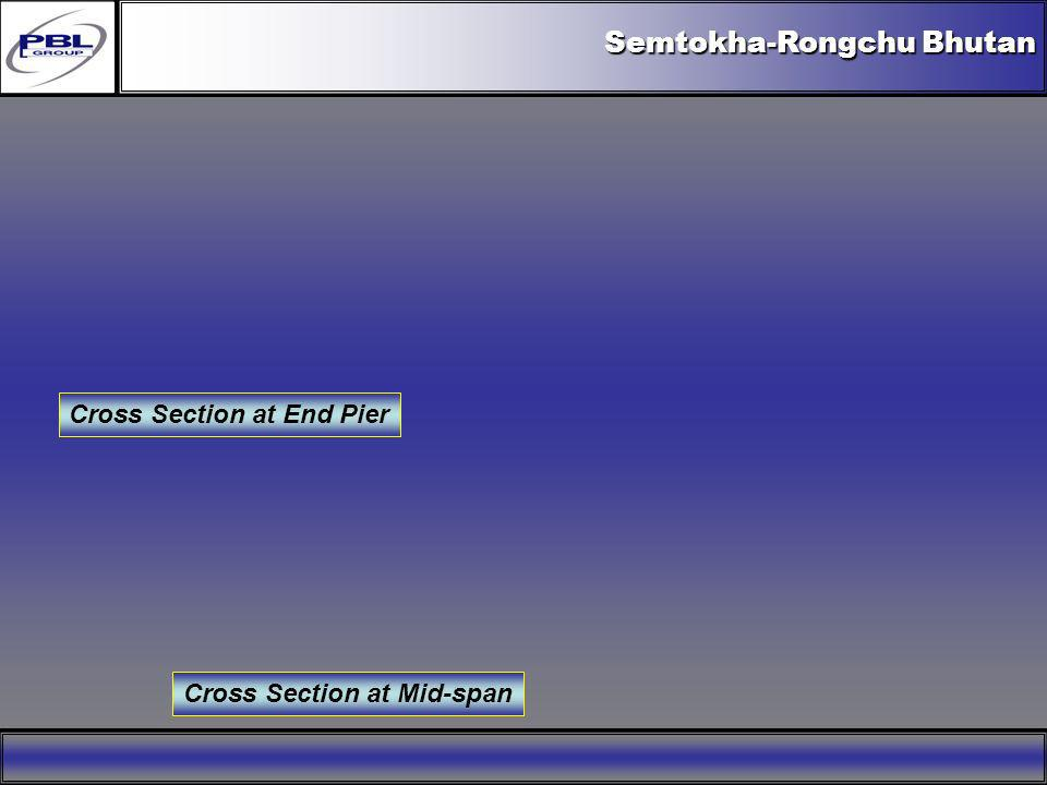 Semtokha-Rongchu Bhutan Cross Section at End Pier Cross Section at Mid-span