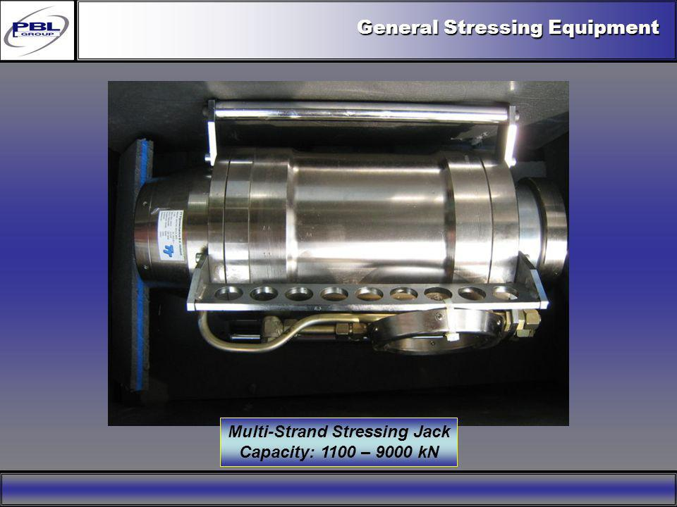 General Stressing Equipment Multi-Strand Stressing Jack Capacity: 1100 – 9000 kN