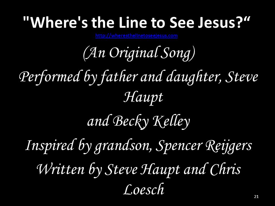 Where s the Line to See Jesus.
