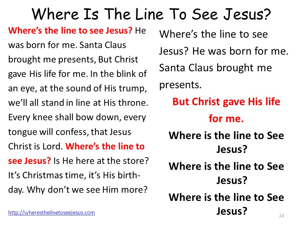 Where Is The Line To See Jesus. Wheres the line to see Jesus.