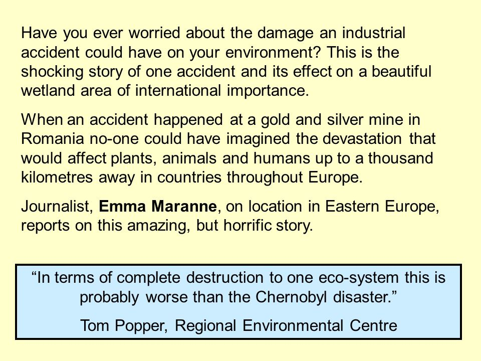Have you ever worried about the damage an industrial accident could have on your environment? This is the shocking story of one accident and its effec