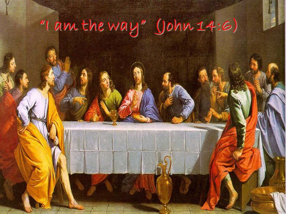 I am the way (John 14:6)