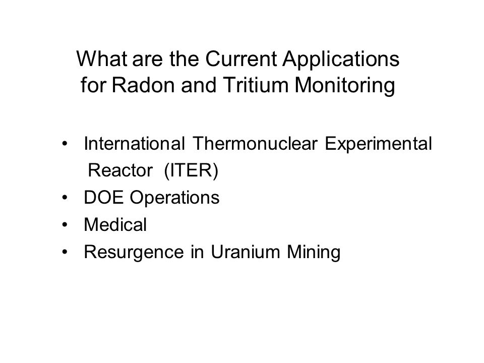 What are the Current Applications for Radon and Tritium Monitoring International Thermonuclear Experimental Reactor (ITER) DOE Operations Medical Resu