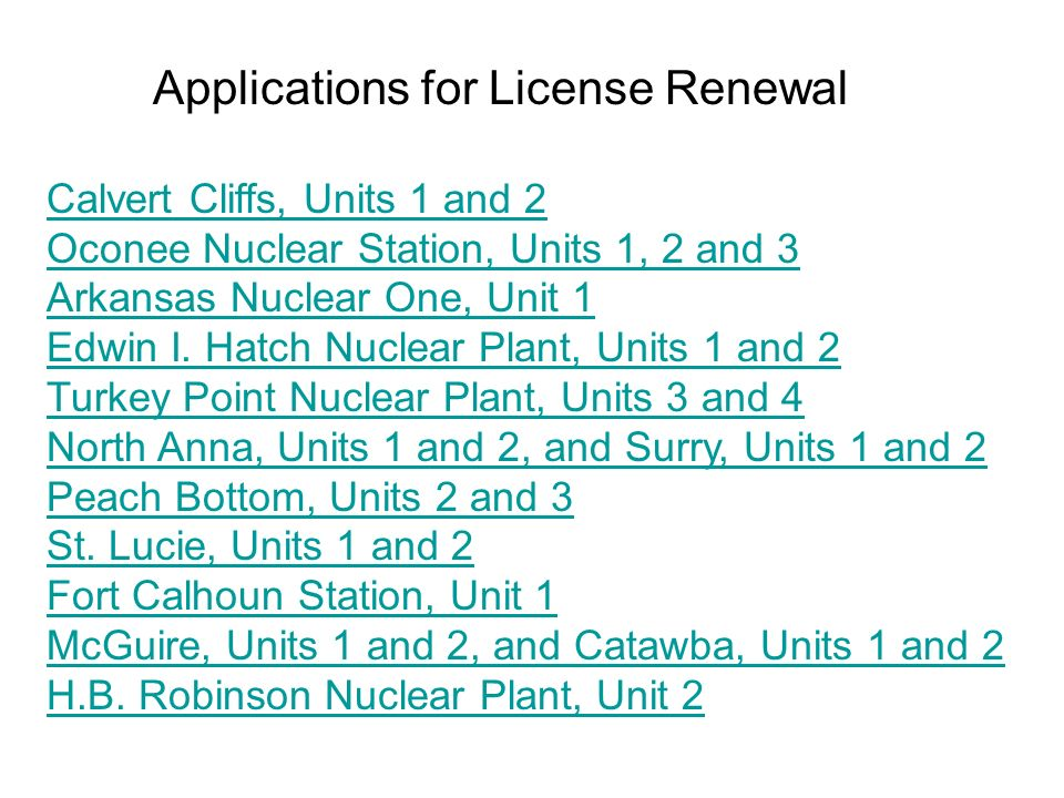 Applications for License Renewal Calvert Cliffs, Units 1 and 2 Oconee Nuclear Station, Units 1, 2 and 3 Arkansas Nuclear One, Unit 1 Edwin I. Hatch Nu