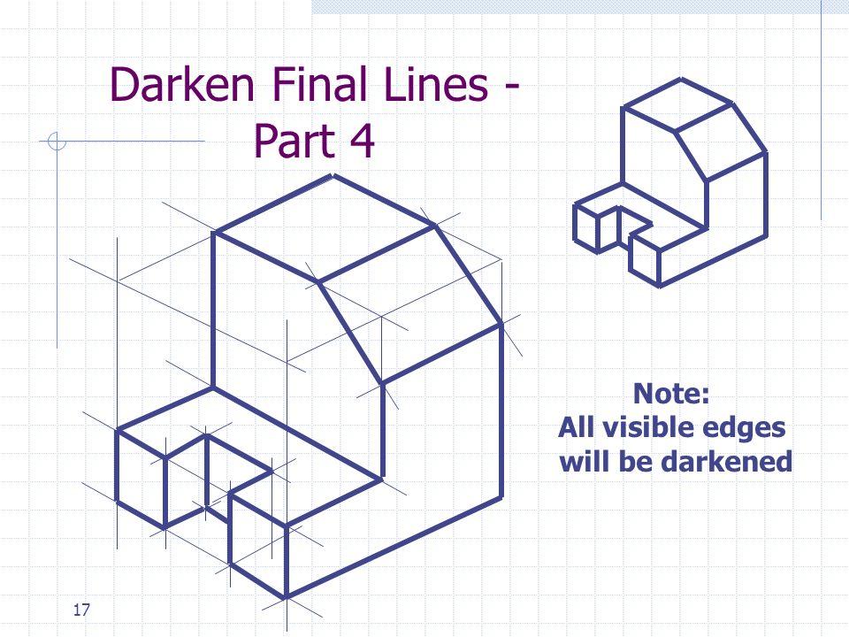 17 Darken Final Lines - Part 4 Note: All visible edges will be darkened