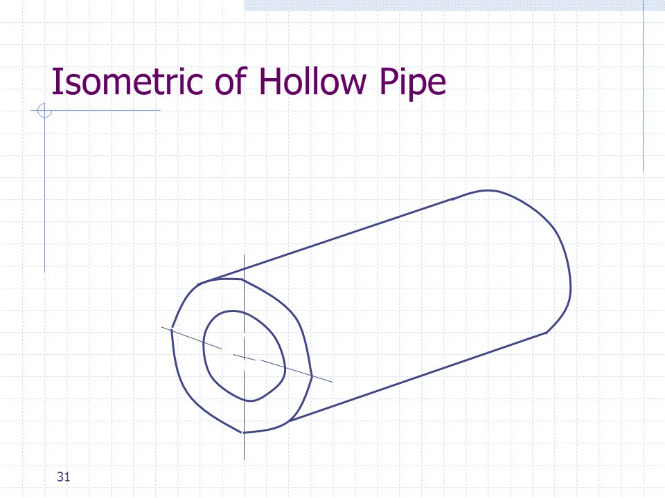 31 Isometric of Hollow Pipe