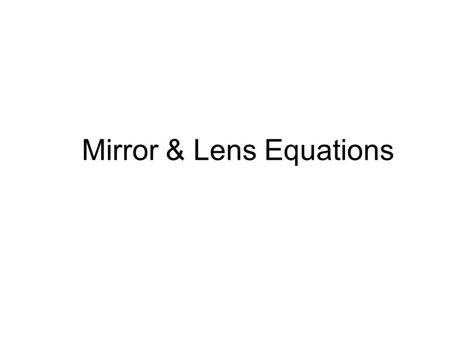 Mirror & Lens Equations