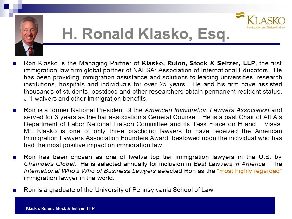 Klasko, Rulon, Stock & Seltzer, LLP H-1B Visas and Quota J-1 Visas and Waivers O-1 Visas Permanent Residence Status Q&As Immigration Options for Scholars and Researchers Agenda