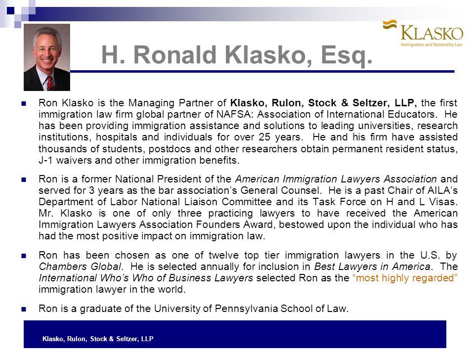 Klasko, Rulon, Stock & Seltzer, LLP H. Ronald Klasko, Esq.