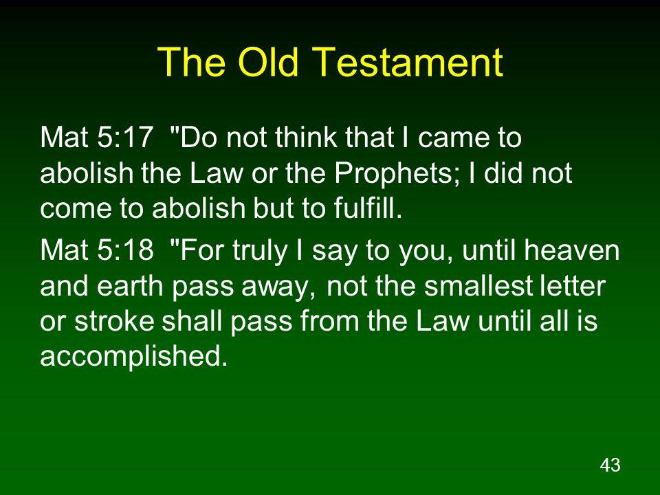 43 The Old Testament Mat 5:17