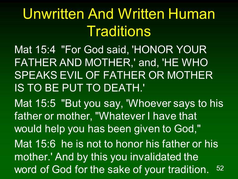 52 Unwritten And Written Human Traditions Mat 15:4