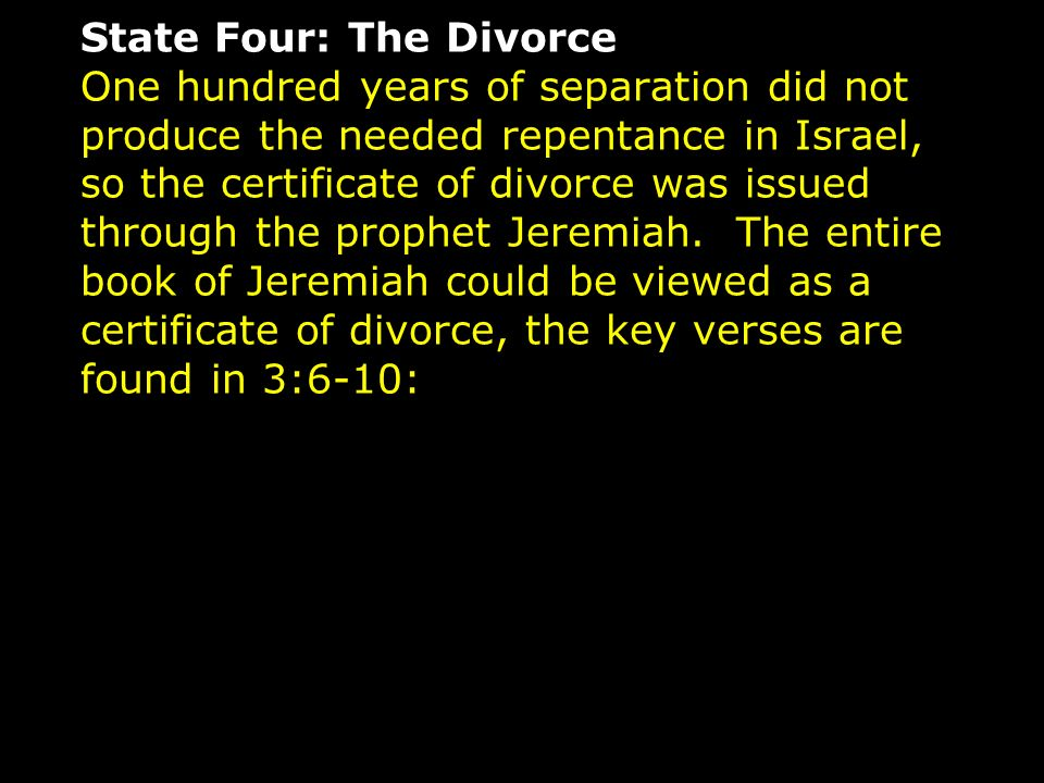 In Jeremiah there is a particularly striking statement: Turn, 0 backsliding children, saith the Lord; for I am married unto you. (Jeremiah 3:14)