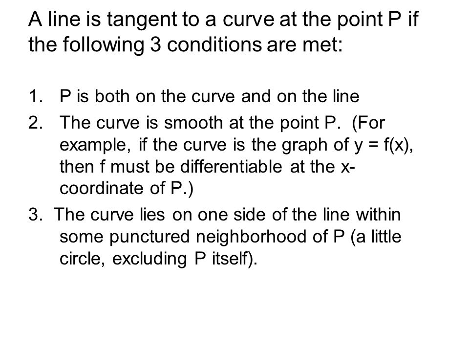 Example 3 Finding Slope and Tangent line Find the slope of the parabola y = x 2 at the point P(2,4).