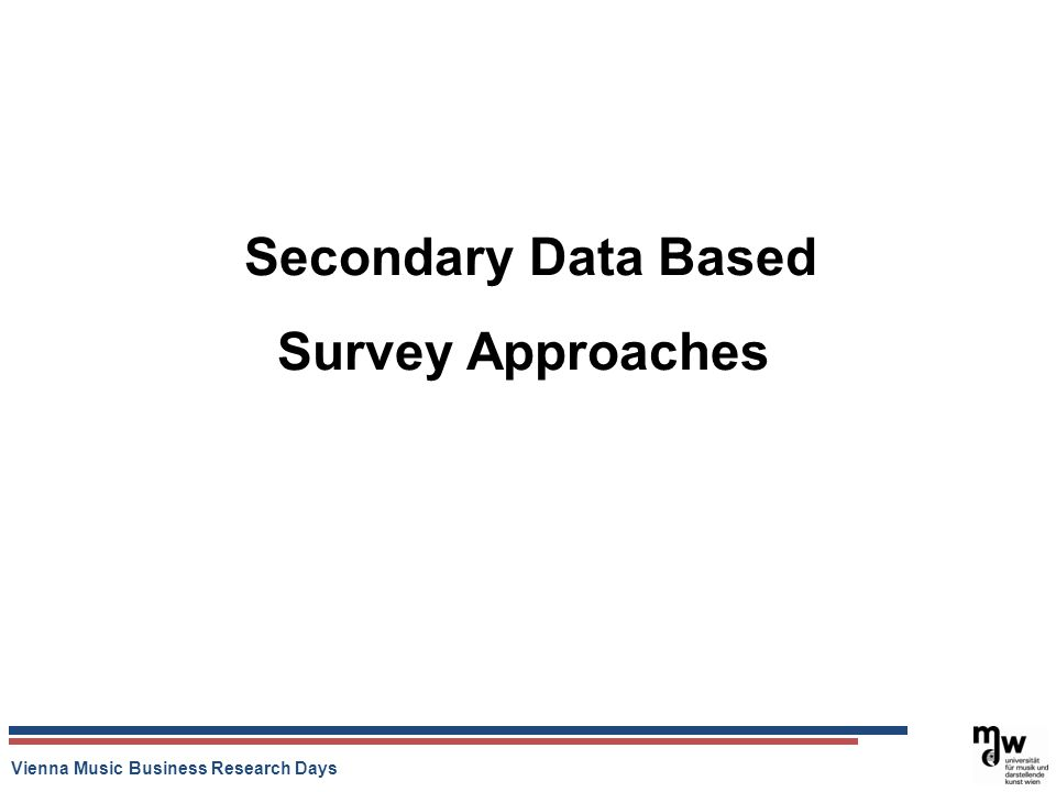 Vienna Music Business Research Days Secondary Data Based Survey Approaches