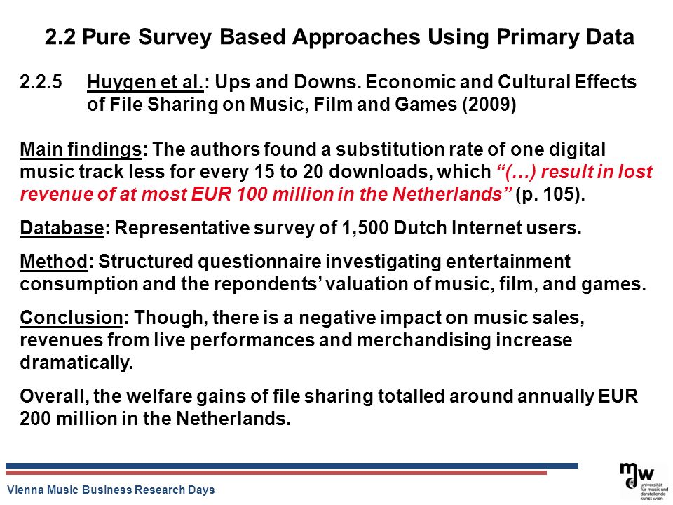 Vienna Music Business Research Days 2.2 Pure Survey Based Approaches Using Primary Data 2.2.5 Huygen et al.: Ups and Downs. Economic and Cultural Effe