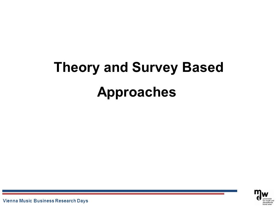 Vienna Music Business Research Days Theory and Survey Based Approaches