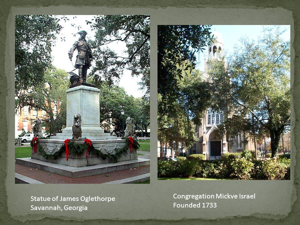 Statue of James Oglethorpe Savannah, Georgia Congregation Mickve Israel Founded 1733