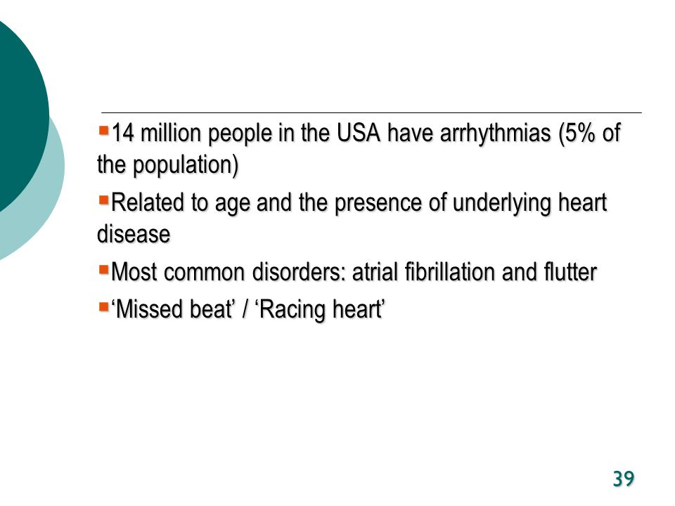 39 14 million people in the USA have arrhythmias (5% of the population) 14 million people in the USA have arrhythmias (5% of the population) Related t